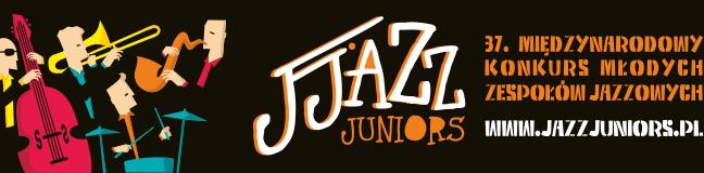 """37. Międzynarodowy Konkurs Młodych Zespołów Jazzowych """"Jazz Juniors"""" przełamał stereotypy"""