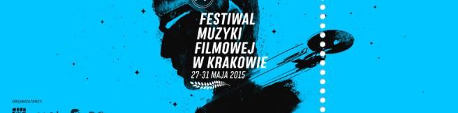 Rozpoczął się 8. Festiwal Muzyki Filmowej w Krakowie!